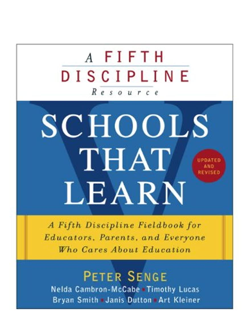 Schools That Learn (Updated and Revised): A Fifth Discipline Fieldbook for Educators, Parents, and Everyone Who Cares About Education (English Edition)