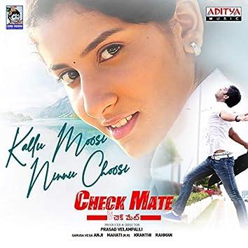 "Kallu Moosi Ninnu Choosi (From ""Check Mate"")"