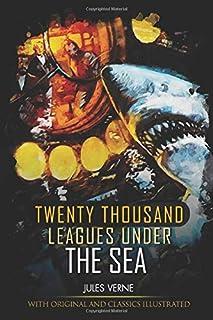 Twenty Thousand Leagues under the Sea: illustrated and Original Classic Novel
