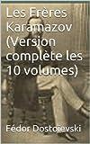Les Frères Karamazov (Version complète les 10 volumes) - Format Kindle - 1,53 €