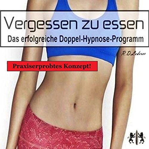Vergessen zu essen: Das erfolgreiche Doppel-Hypnose-Programm Titelbild
