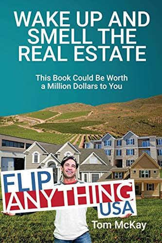Real Estate Investing Books! - Wake Up and Smell the Real Estate: This Book Could Be Worth a Million Dollars to You