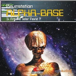 Freund oder Feind (Raumstation Alpha-Base 3) Titelbild