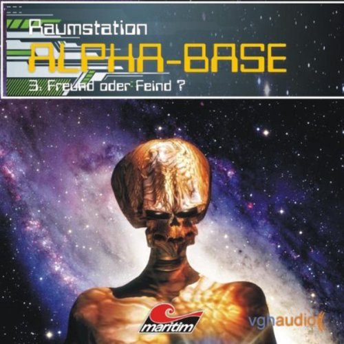 Freund oder Feind (Raumstation Alpha-Base 3) audiobook cover art