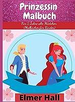 Prinzessin-Malbuch: Fuer 5 Jahre alte Maedchen (Malbuecher fuer Kinder)