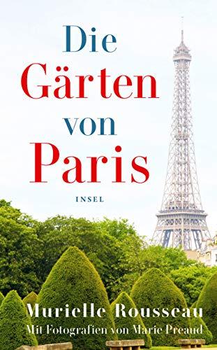 Die Gärten von Paris (insel taschenbuch)