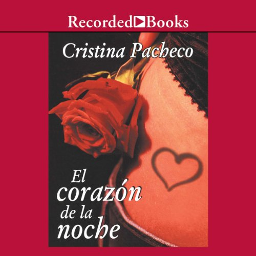 El corazon de la noche [The Heart of the Night (Texto Completo)] Audiobook By Cristina Pacheco cover art