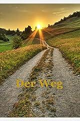 Der Weg ... aus der Unsicherheit und der Angst: Hinein in das Licht, der Selbstliebe und dem Vertrauen Gebundene Ausgabe