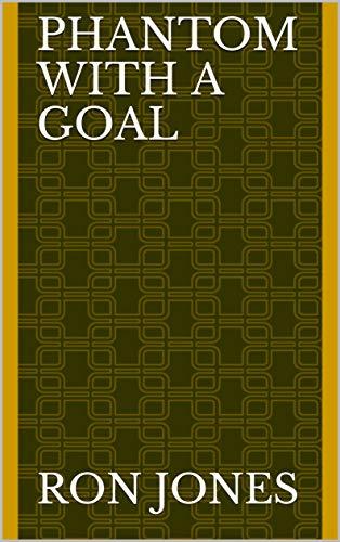 Phantom With A Goal (Finnish Edition) eBook: Jones, Ron ...