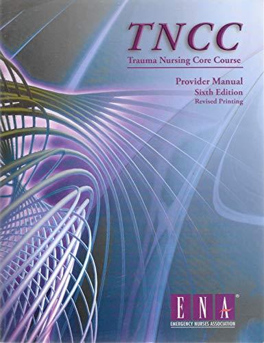 Trauma Nursing Core Course Provider Manual ( TNCC )
