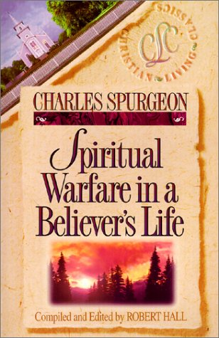 Spiritual Warfare in a Believer's Life (Christian Living Classics)