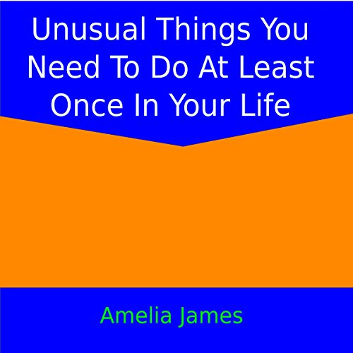 Unusual Things You Need to Do at Least Once in Your Life audiobook cover art