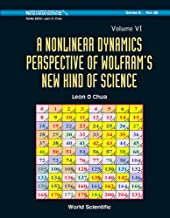 A Nonlinear Dynamics Perspective of Wolfram's New Kind of Science :(Volume VI) (World Scientific Series on Nonlinear Science Series A Book 85)