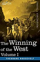 The Winning of the West, Vol. I (in four volumes): From the Alleghanies to the Mississippi, 1769-1776