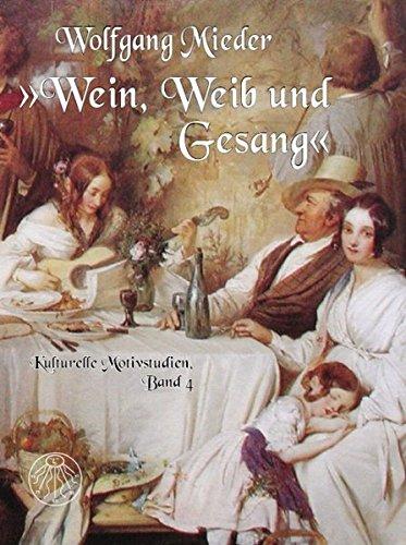 'Wein, Weib und Gesang': Zum angeblichen Luther-Spruch in Kunst, Musik, Literatur, Medien und Karikaturen (Kulturelle Motivstudien)