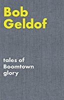 Tales of Boomtown Glory: Complete Lyrics and Selected Chronicles for the Songs of Bob Geldof (Faber Edition)