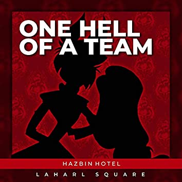 """One Hell of a Team (From """"Hazbin Hotel"""")"""