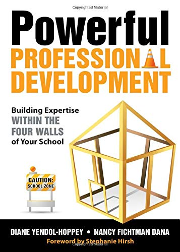 Powerful Professional Development Building Expertise Within The Four Walls Of Your School