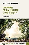 L'homme et la nature - Comment renouer ce lien secret - Voir de près - 03/09/2020