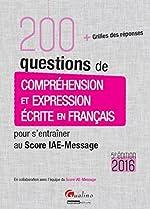 200 questions de Compréhension et Expression écrite en français - Score IAE-Message 2016, 5è éd