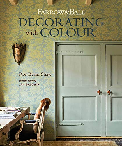 Compare Textbook Prices for Farrow & Ball Decorating with Colour Illustrated Edition ISBN 9781788791878 by Shaw, Ros Byam