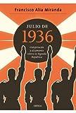 Julio de 1936: Conspiración y alzamiento contra la Segunda República (Contrastes)