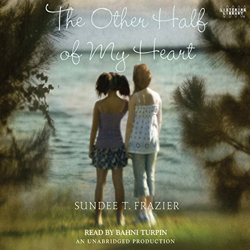 The Other Half of My Heart                   By:                                                                                                                                 Sundee T. Frazier                               Narrated by:                                                                                                                                 Bahni Turpin                      Length: 7 hrs and 50 mins     27 ratings     Overall 4.1