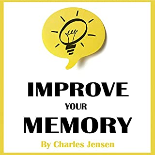 Improve Your Memory     Brain Training by Using the Five Senses              By:                                                                                                                                 Charles Jensen                               Narrated by:                                                                                                                                 Nicholas Santasier                      Length: 1 hr and 6 mins     4 ratings     Overall 5.0