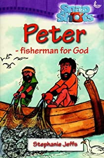 Peter - Fisherman For God (Snapshots)