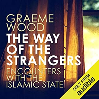 The Way of the Strangers     Encounters with the Islamic State              Auteur(s):                                                                                                                                 Graeme Wood                               Narrateur(s):                                                                                                                                 Jeff Harding                      Durée: 12 h et 34 min     7 évaluations     Au global 4,7
