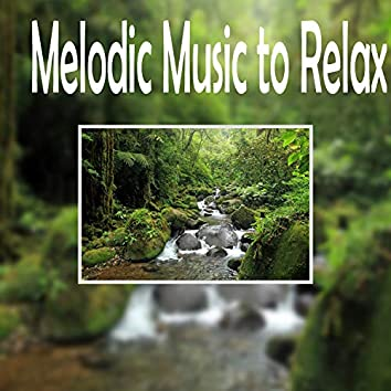 Melodic Music To Relax