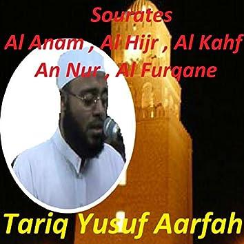 Sourates Al Anam, Al Hijr, Al Kahf, An Nur, Al Furqane (Quran)