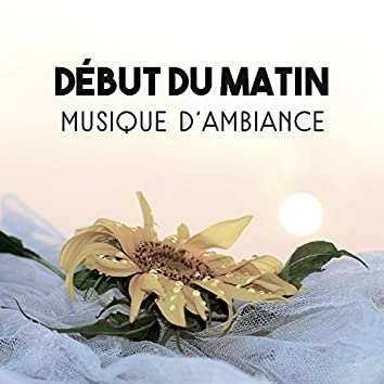 Début du matin: Musique d'ambiance - La musique de fond pour le yoga et la méditation, la musique de relaxation et anti-stressant sons de la nature