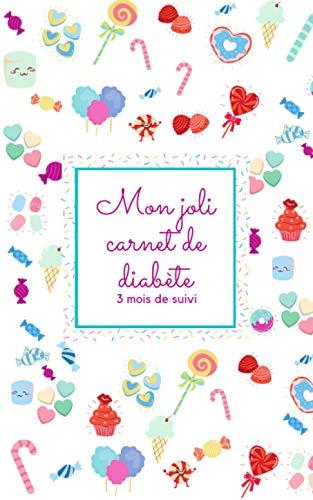 Mon joli carnet de diabète: Suivi quotidien de mon diabète et journal de gratitude sur 3 mois - 120 pages format 12,7 x 20,32 cm