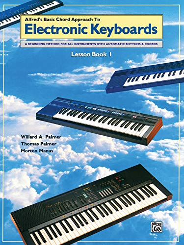 Chord Approach to Electronic Keyboards Lesson Book, Bk 1: A Beginning Method for All Instruments with Automatic Rhythms & Chords