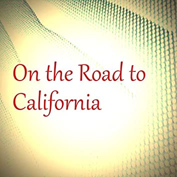 On the Road to California