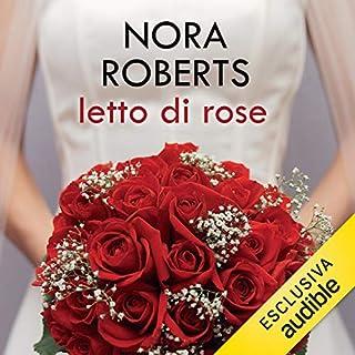 Letto di rose     Bride Quartet 2              Di:                                                                                                                                 Nora Roberts                               Letto da:                                                                                                                                 Andrea Beltramo                      Durata:  9 ore e 55 min     44 recensioni     Totali 4,3