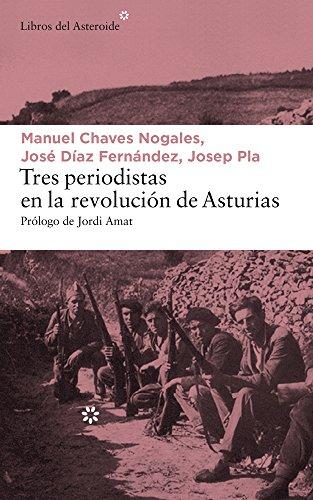 Tres periodistas en la Revolución de Asturias: 188 (LIBROS DEL ASTEROIDE)
