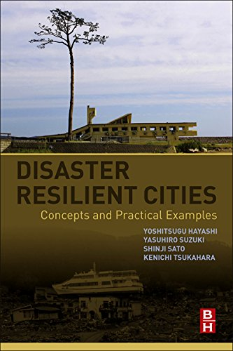 Disaster Resilient Cities: Concepts and Practical Examples