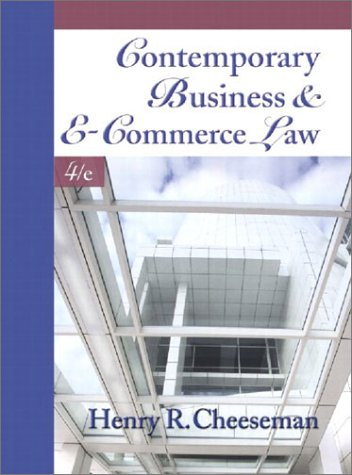 Contemporary Business and E-Commerce Law: The Legal, Global, Digital and Ethical Environment (4th Ed