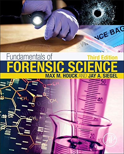 Compare Textbook Prices for Fundamentals of Forensic Science 3 Edition ISBN 9780128000373 by Houck, Max M.,Siegel, Jay A.