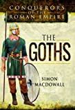 Conquerors of the Roman Empire: The Goths