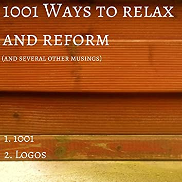 1001 Ways to Relax and Reform (And Several Other Musings)