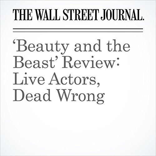 'Beauty and the Beast' Review: Live Actors, Dead Wrong copertina