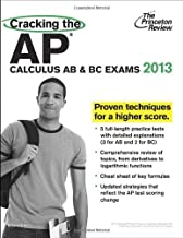 Cracking the AP Calculus AB & BC Exams, 2013 Edition (College Test Preparation) by Princeton Review (2012-08-07)
