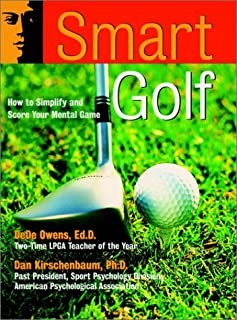 Smart Golf: How to Simplify and Score Your Mental Game (The Jossey-Bass Psychology Series)