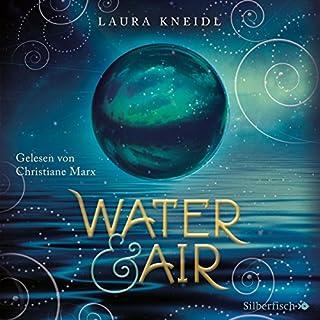 Water & Air                   Autor:                                                                                                                                 Laura Kneidl                               Sprecher:                                                                                                                                 Christiane Marx                      Spieldauer: 13 Std. und 31 Min.     86 Bewertungen     Gesamt 4,4