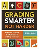 Grading Smarter, Not Harder by Myron Dueck