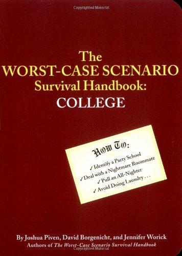 Compare Textbook Prices for Worst-Case Scenario Survival Handbook: College 1st Printing Edition ISBN 0765145105095 by Worick, Jennifer,Piven, Joshua,Borgenicht, David