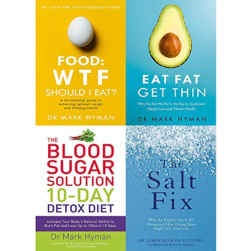 Blood Sugar Solution 10-Day Detox Diet,Eat Fat Get Thin,Salt Fix and Food: WTF Should I Eat 4 Books Collection Set